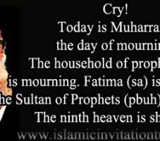 Cry! Fatima (sa) is mourning, the Sultan of Prophets (pbuh) is mourning, the ninth heaven is shaking