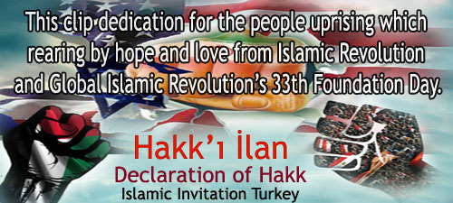Photo of Video Clip – Declaration of Haq – Islamic Invitation Turkey – 11 February 2012