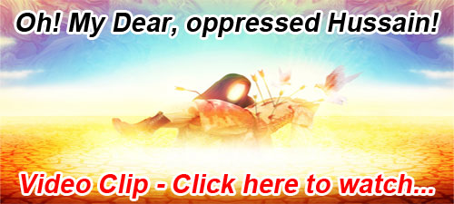 Photo of Video Clip – Oh! My Dear, oppressed Hussain! – Islamic Invitation Turkey
