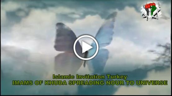 Photo of Video Clip – Imams of Khuda Spreading Nour to Universe – Islamic Invitation Turkey