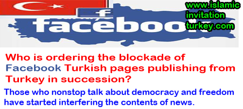 Photo of Who is ordering the blockade of Facebook Turkish pages publishing from Turkey in succession?
