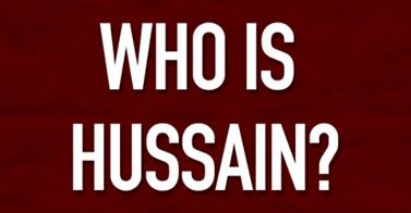Photo of Who Is Hussein: A Practical Demonstration Of True Islam