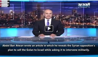 "Photo of Video- Syrian ""Opposition"" Plans to Sell the Golan to Israel!"