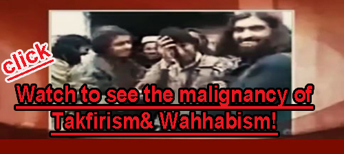 Photo of Exclusive Video shows the malignancy of Wahhabism& Takfirism