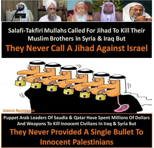 Photo of Takfiri Leaders called for Jeehad(?) to kill innocents in Syria, Iraq BUT they never call a Jeehad against Israel
