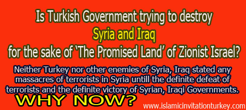 Photo of Is Turkish Government trying to destroy Syria and Iraq for the sake of 'The Promised Land' of Zionist Israel?