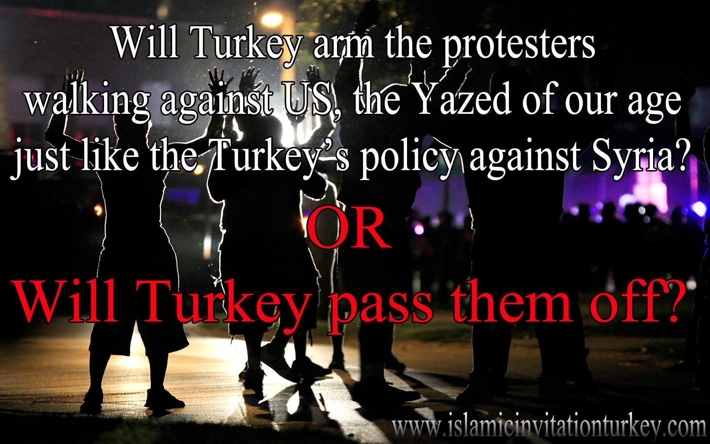 Photo of Will Turkey arm the protesters walking against US, the Yazed of our age just like Turkey's policy against Syria?