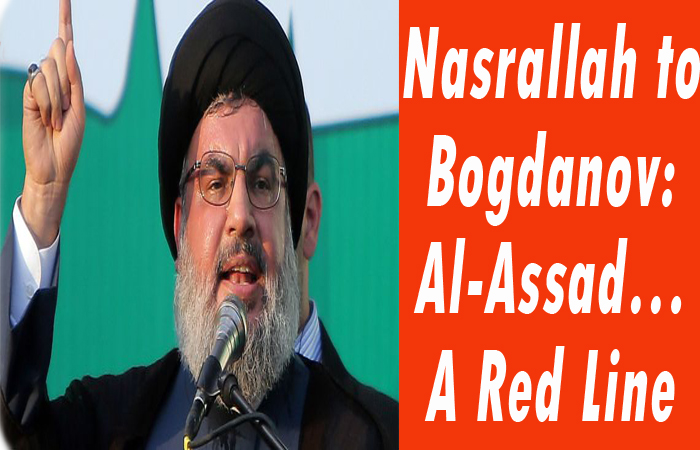 Photo of Nasrallah to Bogdanov: Al-Assad…A Red Line
