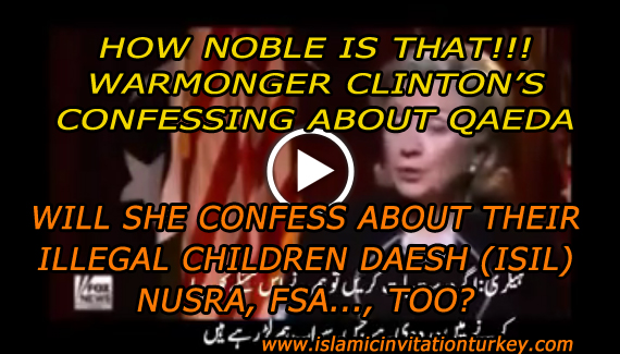 Photo of VIDEO- How noble is that!!! Warmonger Clinton's confessing about Qaeda. Will she confess about ISIS, FSA…, too?