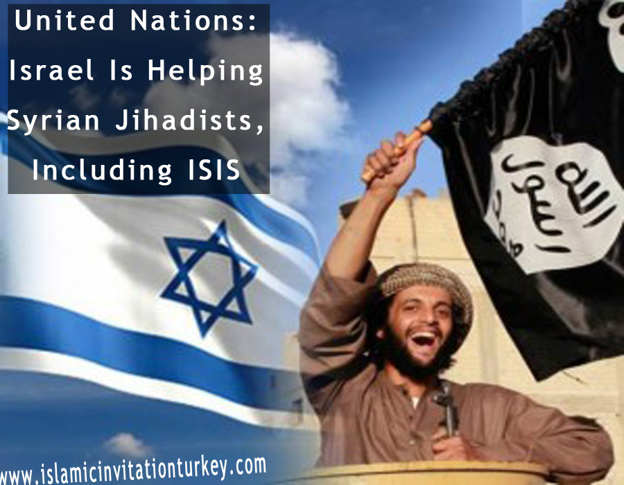 Photo of United Nations: Israel Is Helping Syrian Jihadists, Including ISIS