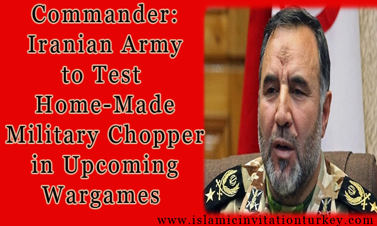 Photo of Commander: Iranian Army to Test Home-Made Military Chopper in Upcoming Wargames