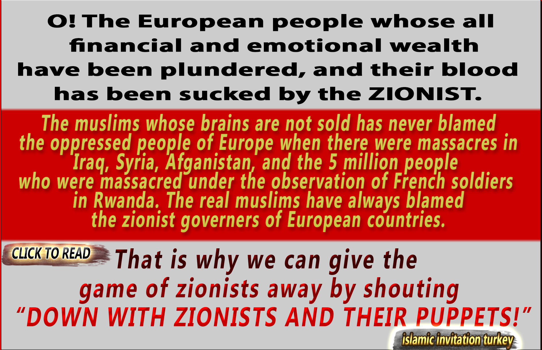 """Photo of O! The European people it is high time to give the game of zionists away by shouting """"DOWN WITH ZIONISTS AND THEIR PUPPETS!"""""""