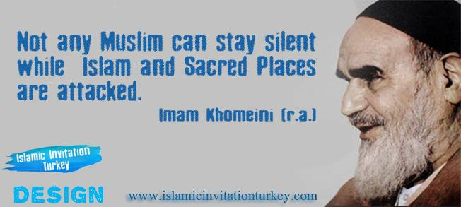 Photo of Islamic Invitation Turkey Design: Imam Khomeini(ra): Not any Muslim can stay silent while holy places are attacked!