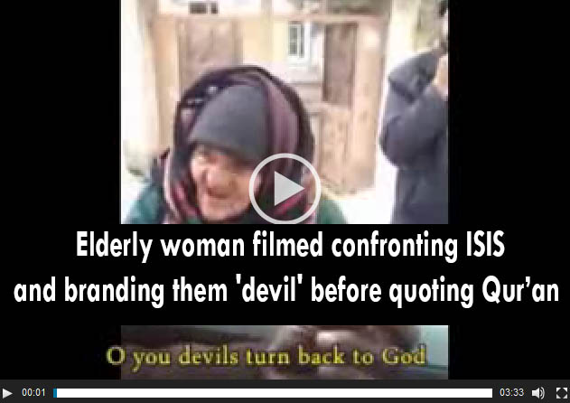 Photo of VIDEO- Elderly woman filmed confronting ISIS and branding them 'devil' before quoting Qur'an