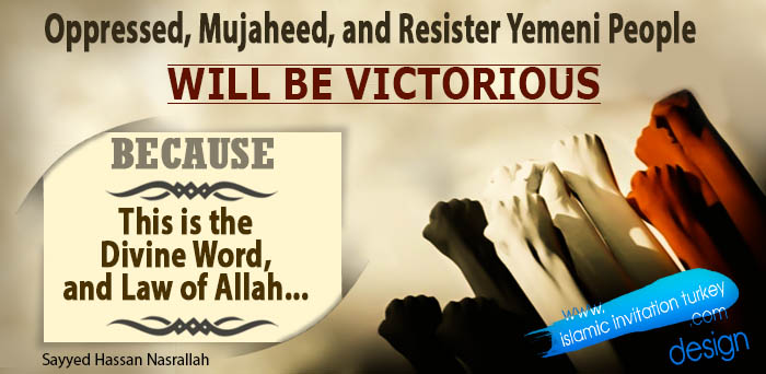 """Photo of Nasrallah: """"Oppressed, Mujaheed, and Resister Yemeni People will be victorious because this is the divine word and law of Allah."""""""