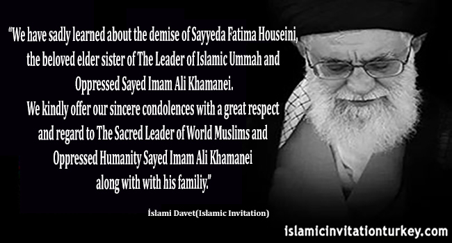 Photo of Condolence offer to The Sacred Leader of World Muslims and  Oppressed Humanity Sayed Imam Ali Khamanei for the demise of his beloved elder sister