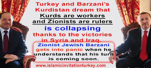 Photo of Turkey and Barzani's Kurdistan dream that Kurds are workers and Zionists are rulers is collapsing thanks to the victorious in Syria and Iraq.