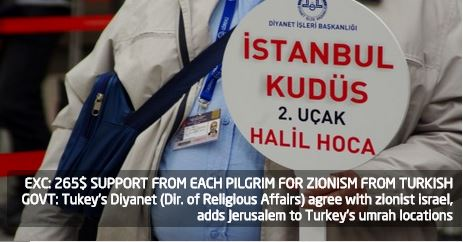 Photo of EXC: 265$ SUPPORT FROM EACH PILGRIM FOR ZIONISM FROM TURKISH GOVT:  Tukey's Diyanet (Dir. of Religious Affairs) agree with zionist israel, adds Jerusalem to Turkey's umrah locations