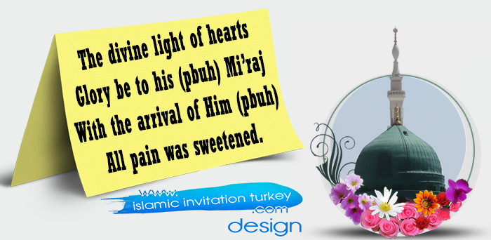 Photo of The divine light of hearts Glory be to his (pbuh) Mi'raj With the arrival of Him (pbuh) All pain was sweetened.