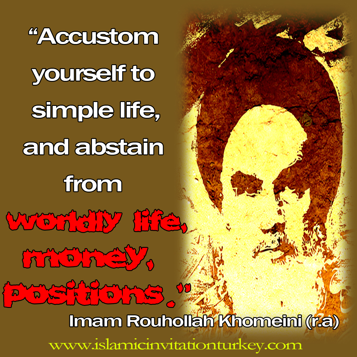 "Photo of Imam Khomeini r.a, ""Accustom yourself to simple life, and abstain from worldly life,"""