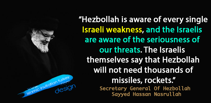 "Photo of Nasrallah, ""Hezbollah is aware of every single Israeli weakness,"""