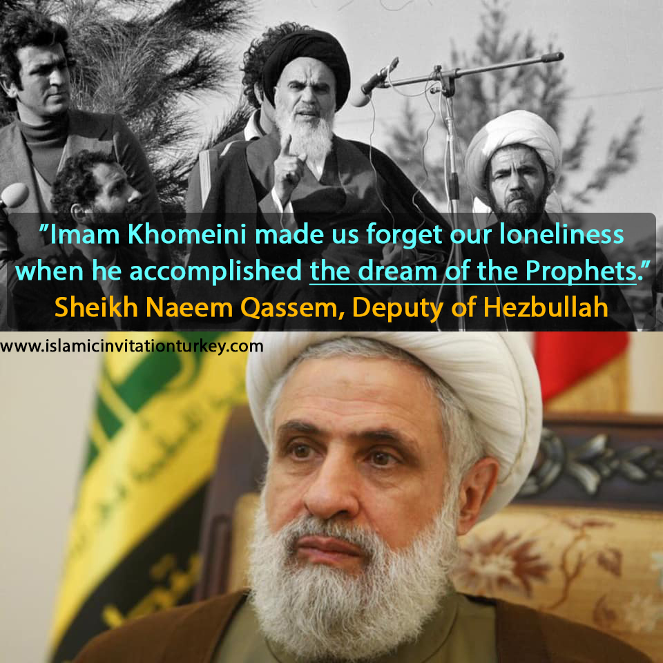 "Photo of Deputy of Hizbullah,""Imam Khomeini made us forget our loneliness when he accomplished the dream of the Prophets."""