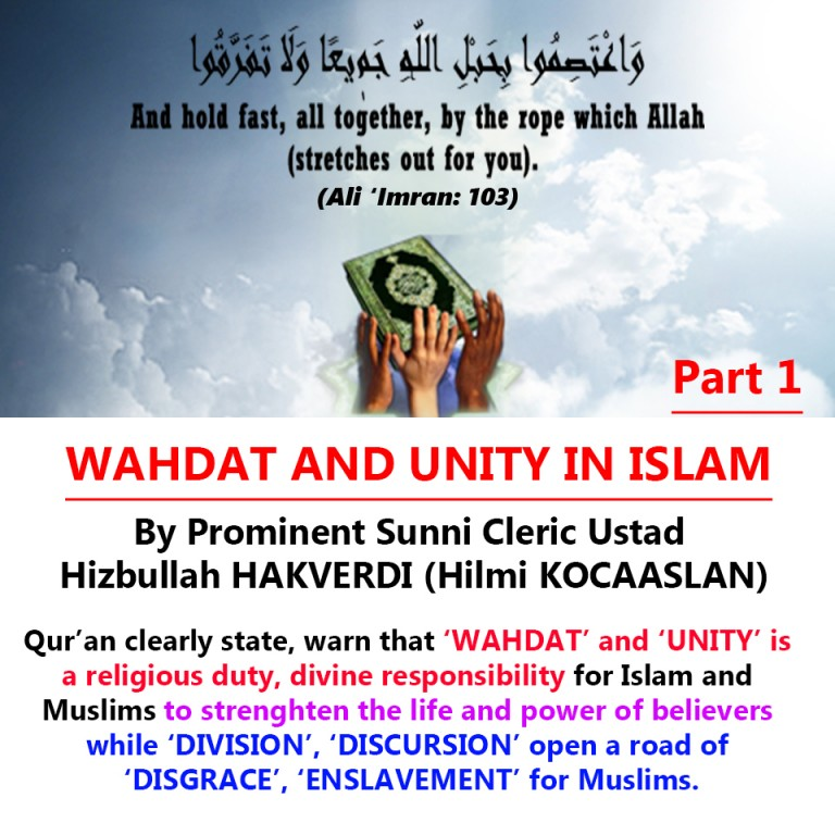 Photo of WAHDAT AND UNITY IN ISLAM by Prominent Sunni Cleric Ustad Hizbullah HAKVERDI (Hilmi KOCAASLAN)